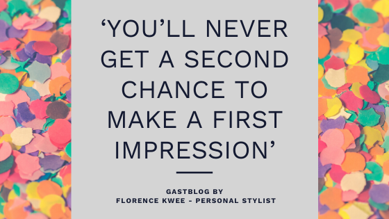 You will never get a second chance to make a first impression